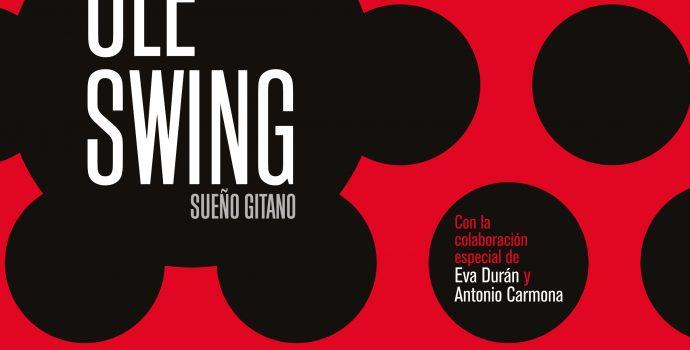 Ole Swing nos presenta su último disco 'Sueño Gitano'